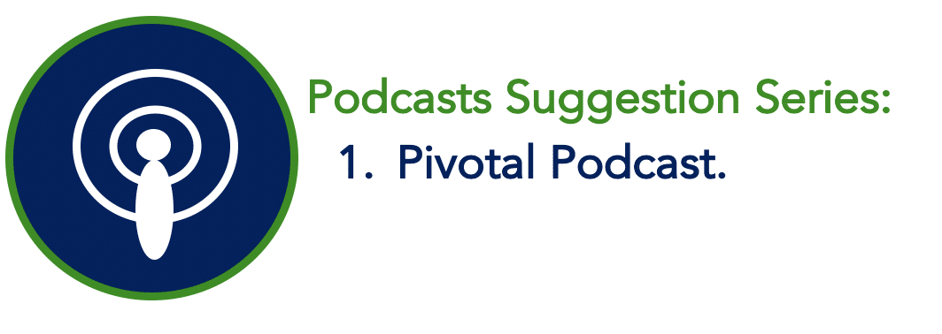 Teaching Podcast – Pivotal Podcast